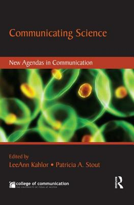 Communicating Science By Kahlor, Leeann (EDT)/ Stout, Patricia A. (EDT)
