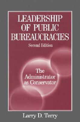 leadership of public bureaucracies Collaborative innovation in the public sector the divided political leadership in the top of public bureaucracies tend to stifle public innovation (halvorsen et al, 2005) in addition, it has been argued that with the growth.