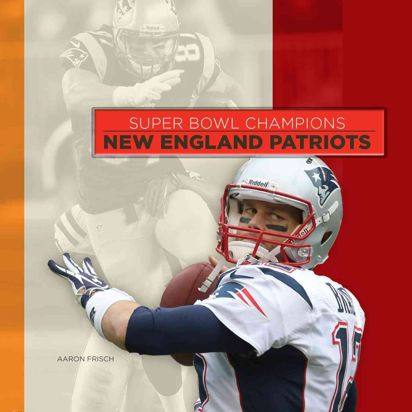 New England Patriots By Frisch, Aaron